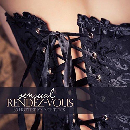 Sensual Rendez-Vous (30 Hottest Lounge Tunes) ()