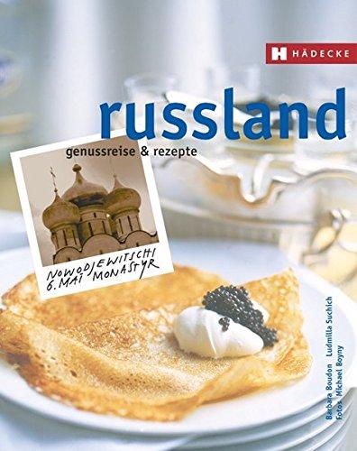Russland: Genussreise und Rezepte (Genussreise & Rezepte)