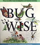 img - for Bugwise: Thirty Incredible Insect Investigations and Arachnid Activities by Hickman Pamela M. (1991-04-01) Paperback book / textbook / text book