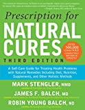 img - for Prescription for Natural Cures: A Self-Care Guide for Treating Health Problems with Natural Remedies Including Diet, Nutrition, Supplements, and Other Holistic Methods, Third Edition book / textbook / text book