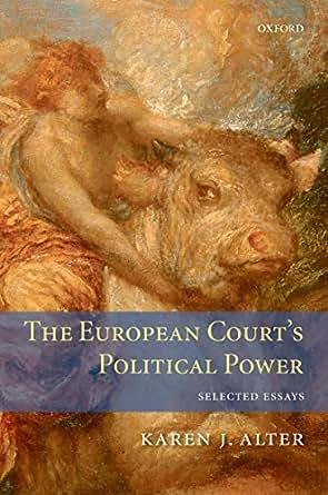 The European Court S Political Power Selected Essays border=