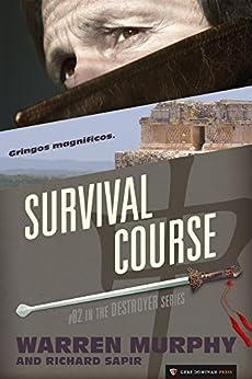 Survival Course (The Destroyer Book 82) by [Murphy, Warren, Sapir, Richard]