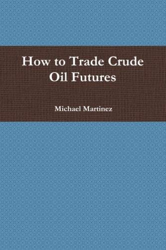 Oil Futures - How to Trade Crude Oil Futures