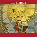 Tuesdays at the Castle Audiobook by Jessica Day George Narrated by Suzy Jackson