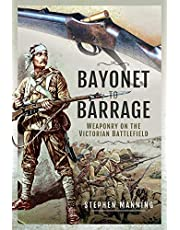 Bayonet to Barrage: Weaponry on the Victorian Battlefield