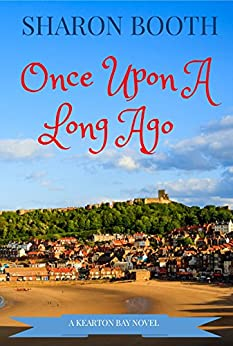 Once Upon A Long Ago (A Kearton Bay Novel Book 3) by [Booth, Sharon]