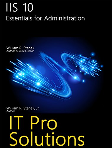 IIS 10: Essentials for Administration (IT Pro Solutions)