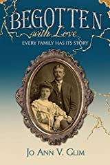 BEGOTTEN WITH LOVE: Every Family Has Its Story Paperback