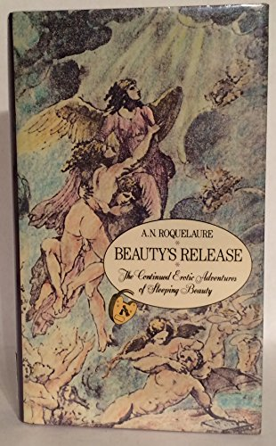 Beauty's Release - The Conclusion of the Erotic Adventures of Sleeping Beauty