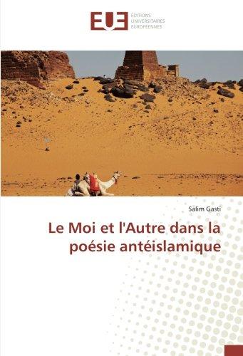 Download Le Moi et l'Autre dans la poésie antéislamique (French Edition) PDF