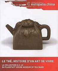 Le thé : Histoire d'un art de vivre par  Europalia