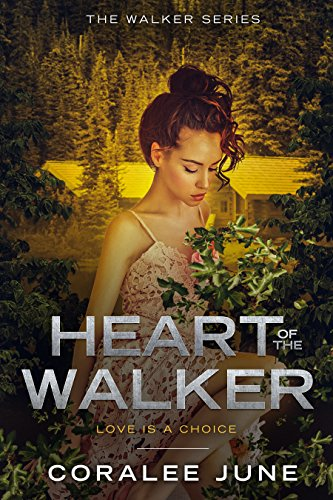 Heart of the Walker (The Walker Series Book 2)