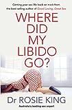 Where Did My Libido Go?, Rosie King, 1864711566