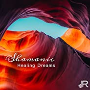 Shamanic Healing Dreams: Top Native American Sounds, Flute, Drums Music for Spiritual Journey, Meditation Trance, Rhythms of