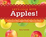 Let's Cook with Apples!, Nancy Tuminelly, 1617834181