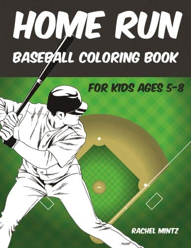 Home Run - Baseball Coloring Book for Kids Ages 5-8: Easy & Detailed Sketches of Baseball Players, Sports Action For Children