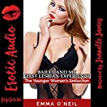 Bailey and My First Lesbian Experience: The Younger Woman's Seduction   Emma O'Neil
