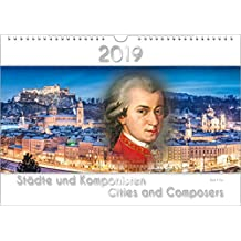 Composers Calendar / Music Calendar: Cities and Composers 2019, DIN-A4 (size: 297 x 210 mm - 11. 7 x 8.3 inches)