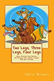 img - for Two Legs, Three Legs, Four Legs: More Rescue Dog Stories With Duncan the Canine Tripod and his Friends Seamus, Shannon and Minnie (The Long, The Short and The Tall Book 2) book / textbook / text book