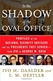 img - for By Ivo H. Daalder In the Shadow of the Oval Office: Profiles of the National Security Advisers and the Presidents They [Hardcover] book / textbook / text book