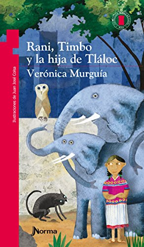 Rani, Timbo y la hija de Tláloc / Rani, Timbo and Tlalocs Daughter (Torre de Papel Roja) Spanish Edition (Torre de papel roja/ Red Paper Tower)