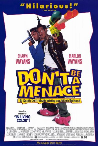 27 x 40 Don't Be a Menace to South Central While Drinking Your Juice in the Hood Movie Poster