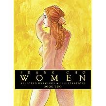 Women: Selected Drawings & Illustrations, Book 2 (Frank Cho Women Selected Drawings & Illustrations Hc)