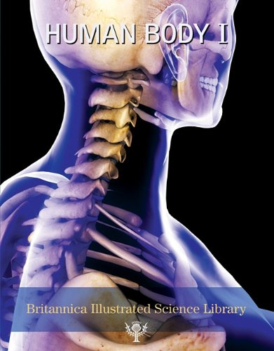 The Human Body I - Book  of the Britannica Illustrated Science Library book series
