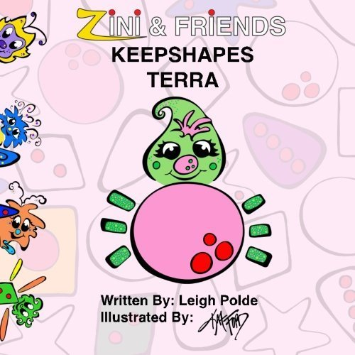 Zini And Friends: Keepshapes Terra (Volume 3) by Leigh Polde (2015-12-03)