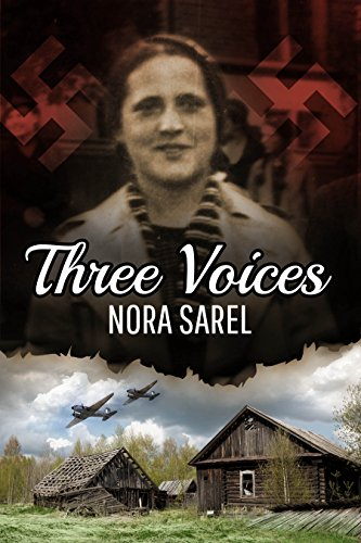 Three Voices: A Psychological Historical Novel, Based on a Jewish Girl's WW2 Holocaust True Story Memoir cover