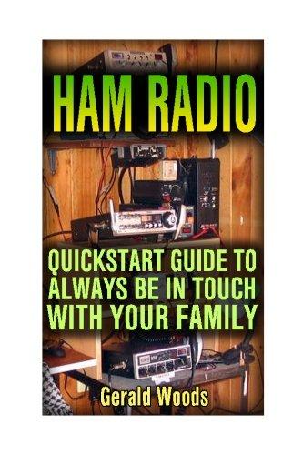 Ham Radio: QuickStart Guide to Always Be in Touch with Your Family: (Ham Radio User Guide, Ham Radio Communication) (Ham Radio User Manual) pdf