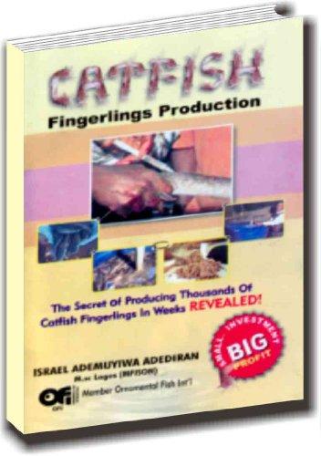 Catfish Fingerlings Production Fish Farming Book 2 By Adediran Israel
