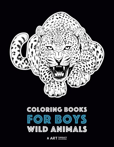 Tiger Coloring Book - Coloring Books For Boys: Wild Animals: Advanced Coloring Pages for Teenagers, Tweens, Older Kids & Boys, Zendoodle Animal Designs, Lions, Tigers, ... Practice for Stress Relief & Relaxation