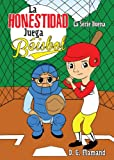 La Honestidad Juega Beisbol / Honesty Plays Baseball, D. G. Flamand, 162902273X
