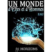 Un monde d'Elfes et d'Hommes 3. EAU (French Edition)