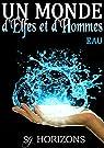 Un monde d'Elfes et d'Hommes, tome 3 : Eau par Horizons