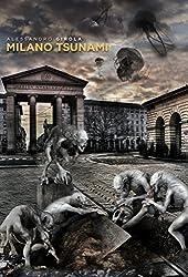 Milano Tsunami  (Italian Edition)