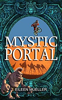 Magic, Mystery and Mountain Bikes: Mystic Portal (You Say Which Way) by [Mueller, Eileen]