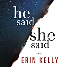 He Said/She Said: A Novel Audiobook by Erin Kelly Narrated by Jonathan Broadbent, Helen Johns