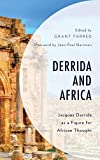 : Derrida and Africa: Jacques Derrida as a Figure for African Thought (African Philosophy: Critical Perspectives and Global Dialogue)