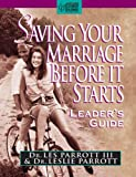Saving Your Marriage Before It Starts, Les Parrott and Leslie Parrott, 0310204488