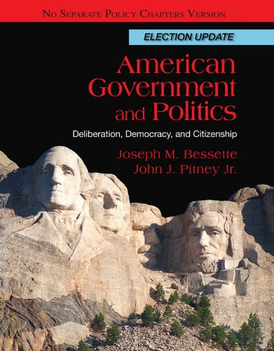 Download American Government and Politics: Deliberation, Democracy and Citizenship, No Separate Policy Chapters, Election Update Pdf