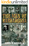 Men of Barbarossa: Commanders of the German Invasion of Russia, 1941