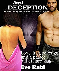 Royal Deception: Love, Lust, Revenge and a Palace full of Liars (A contemporary romance and romantic suspense novel)