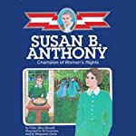 Susan B. Anthony: Champion of Women's Rights [Childhood of Young Americans] | Helen Albee Monsell