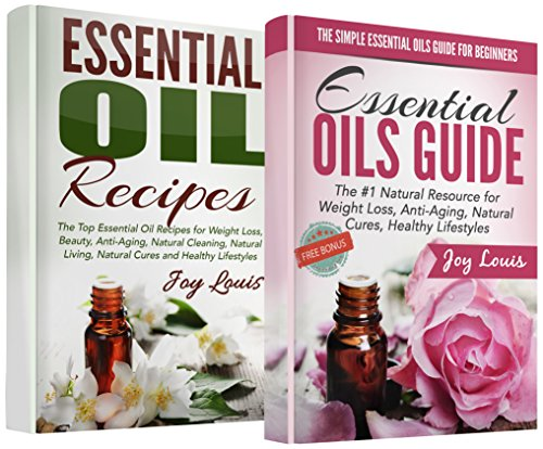 Ultimate Essential Oils Guide: Essential Oils Guide + Essential Oil Recipes COMBO 2 IN 1 SET - Top Essential Oil Recipes for Weight Loss, Beauty, Anti ... Superfoods, Natural Supplements Book 3) (Natural Book Ultimate Beauty)