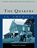 img - for The Quakers in America (Columbia Contemporary American Religion Series) book / textbook / text book