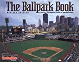 The Ballpark Book: A Journey Through the Fields of Baseball Magic