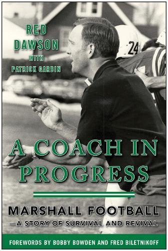 A Coach in Progress: Marshall Football—A Story of Survival and Revival