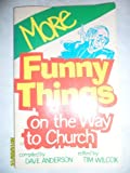 More Funny Things on the Way to Church, Dave Anderson, 0570038936